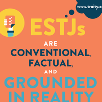 ESTJs are conventional, factual, and grounded in reality...