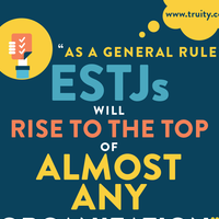 """As a general rule ESTJs will rise to the top of almost any organization."" – Ott"